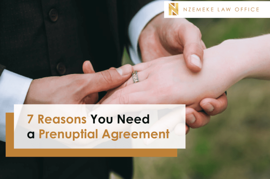 7 Reasons You Need a Prenuptial Agreement