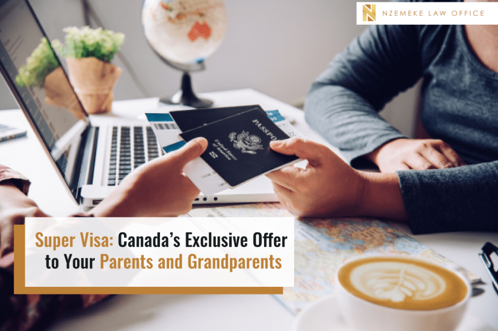 Super Visa: Canada's Exclusive Offer to Your Parents and Grandparents