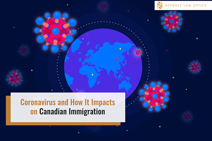 Coronavirus and How It Impacts on Canadian Immigration